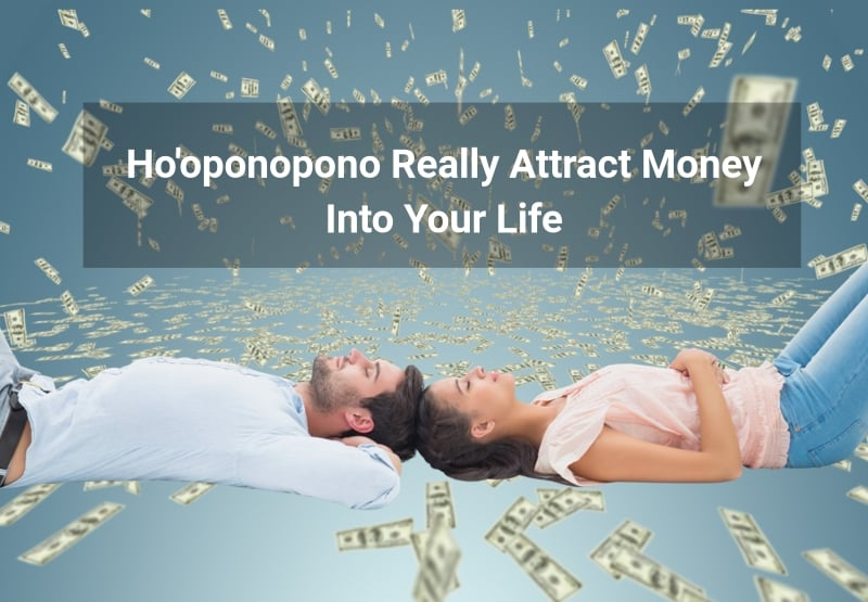 Can Ho'oponopono Really Attract Money Into Your Life?